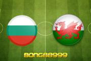 Soi kèo, nhận định Bulgaria vs Wales - 01h45 - 15/10/2020