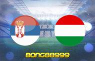 Soi kèo, nhận định Serbia vs Hungary - 01h45 - 12/10/2020