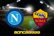 Soi kèo, nhận định Napoli vs AS Roma - 02h45 - 30/11/2020