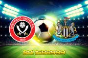 Soi kèo, nhận định Sheffield Utd vs Newcastle - 01h00 - 13/01/2020