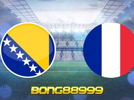 Soi kèo, nhận định Bosnia Herzegovina vs Pháp – 01h45 – 01/04/2021