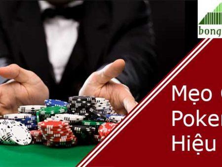 Khám phá những mẹo chơi Poker hiệu quả hàng đầu hiện nay