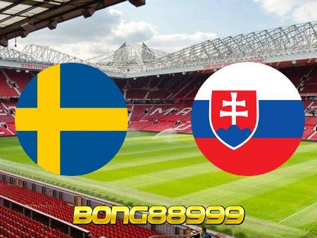 Soi kèo, nhận định Thụy Điển vs Slovakia – 20h00 – 18/06/2021