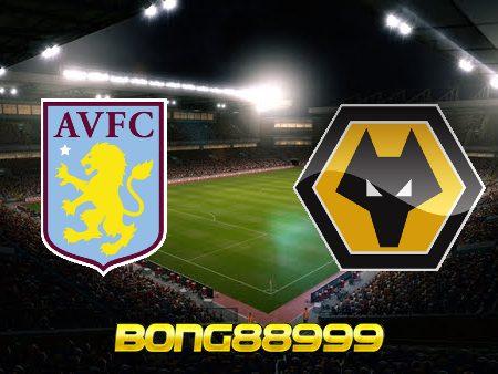 Soi kèo, nhận định Aston Villa vs Wolves – 21h00 – 16/10/2021